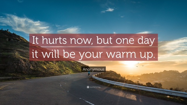 29380-anonymous-quote-it-hurts-now-but-one-day-it-will-be-your-warm-up